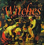 Witches: A Book of Magic and Wisdom