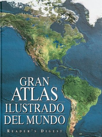 Gran Atlas Ilustrado Del Mundo: Illustrated Great World Atlas (Spanish Edition)