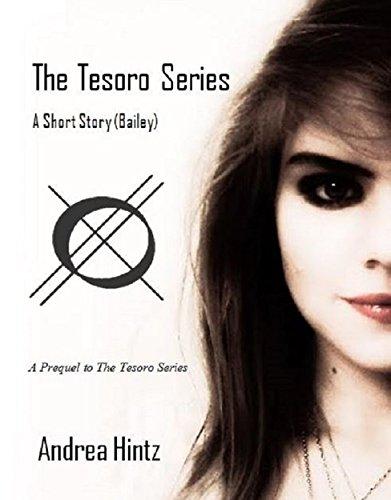 The Tesoro Series: A Short Story (Bailey)
