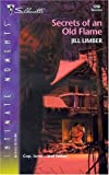 Secrets of an Old Flame, Jill Limber, 0373273363