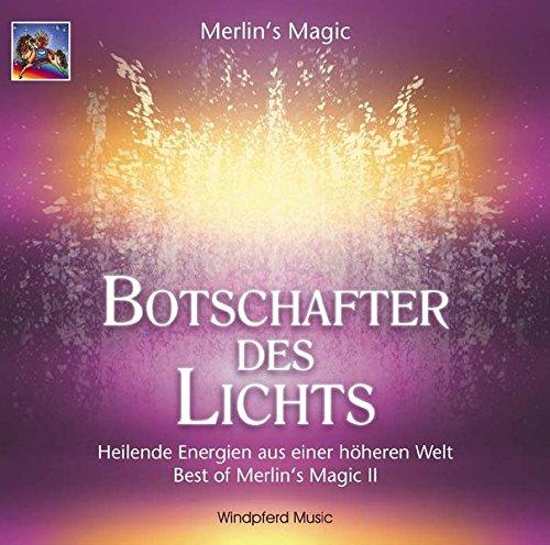 Botschafter des Lichts. CD: Heilende Energien aus einer höheren Welt. Best of Merlin's Magic II