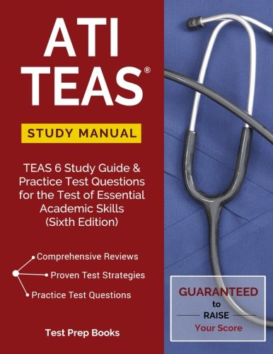 ATI TEAS Study Manual: TEAS 6 Study Guide & Practice Test Questions for the Test of Essential Academic Skills (Sixth Edition) cover