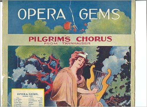 Pilgrim's Chorus From Tannhauser (Opera Gems): Wagner
