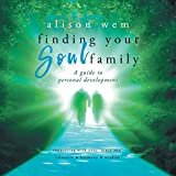 Finding Your Soul Family: A Guide to Personal Development