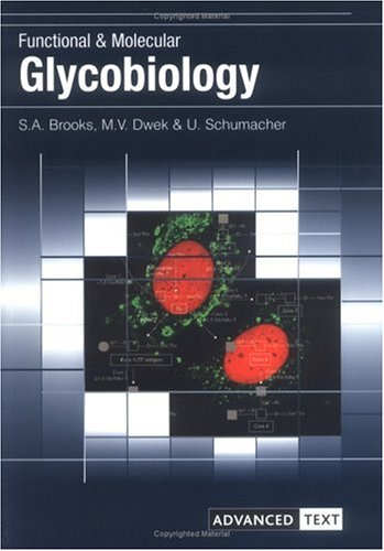 Functional and Molecular Glycobiology (Advanced Texts) Dr Susan Brooks