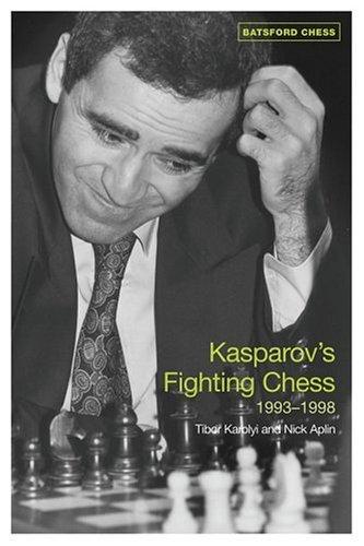 (Kasparov's Fighting Chess 1993-1998 (Batsford Chess Books))