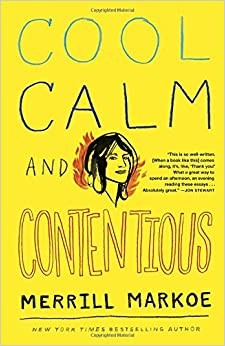 cool calm contentious essays merrill markoe  cool calm contentious essays