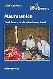 Mauretanien: Zwei Reisen in ein unberührtes Land (mobil unterwegs)