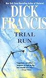 Trial Run, Dick Francis, 0515129976