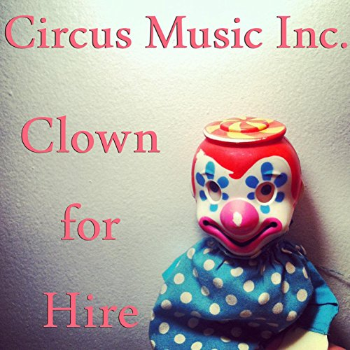 - Clown for Hire