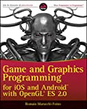 Game and Graphics Programming for iOS and Androidwith OpenGL ES 2.0