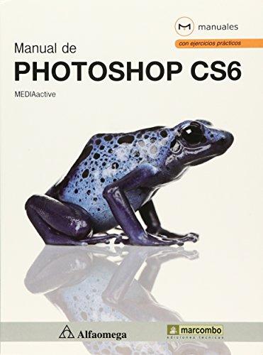 Manual De Photoshop CS6 (Spanish Edition)