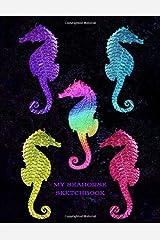 My Seahorse Sketchbook: Drawings & Doodles Paperback