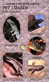Step by Step Book About Pet Lizards (Step by Step Book About Series)