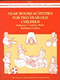 img - for Year Round Activities for Two-Year-Old Children (Preschool Curriculum Activities Library, Unit I) book / textbook / text book