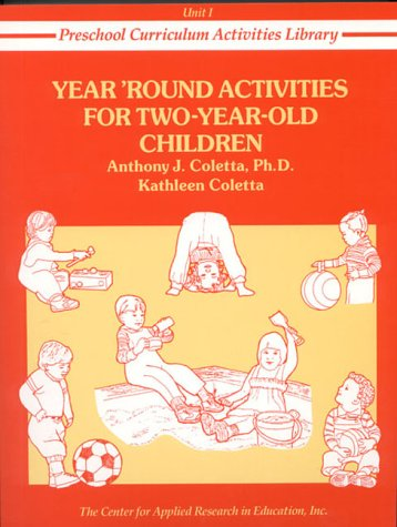 Year Round Activities for Two-Year-Old Children (Preschool Curriculum Activities Library, Unit I)