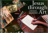 img - for Jesus Through Art: Resource for Teaching Religious Education and Art by Margaret Cooling (1998-03-01) book / textbook / text book