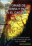 Historias de Guerra y Paz en el Caguan, Alberto Valencia, 0982194412