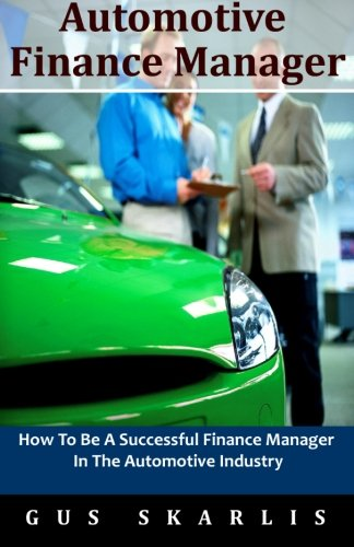 Advanced Finance Management Master: How To Be A Successful Finance Manager In The Automotive Industry