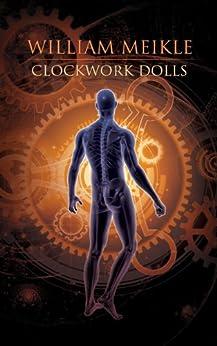Clockwork Dolls by [Meikle, William]