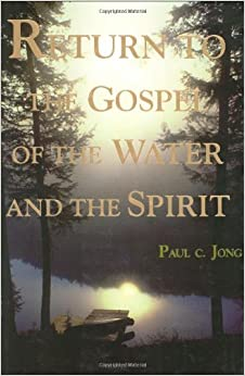 Book Return to the Gospel of the Water and the Spirit.