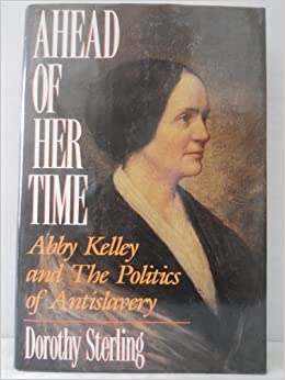 Book Ahead of Her Time: Abby Kelley & the Politics of Antislavery