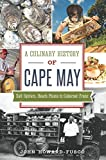 A Culinary History of Cape May: Salt Oysters, Beach Plums & Cabernet Franc