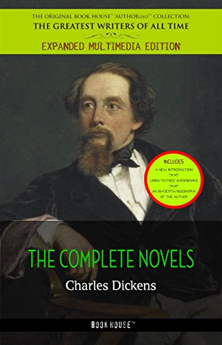Charles Dickens: The Complete Novels [newly updated] (The Best Writers of All Time)