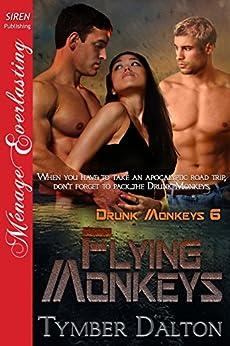 Flying Monkeys [Drunk Monkeys 6] (Siren Publishing Menage Everlasting) de [Dalton, Tymber]