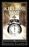 Killing Time, Joanne Clancy, 1491036516
