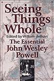 Seeing Things Whole, John Wesley Powell, 1559638729