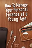 How to Manage Your Personal Finance at a Young Age