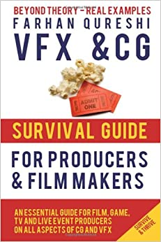 Book VFX and CG Survival Guide for Producers and Filmmakers: Volume 1 (VFX and CG Survival Guides)