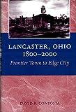 Lancaster, Ohio, 1800-2000 9780814208250