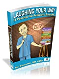 img - for Laughing Your Way to Passing the Pediatric Boards 2019 book / textbook / text book