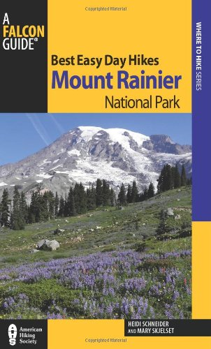Best Easy Day Hikes Mount Rainier National Park, 3rd (Best Easy Day Hikes Series) (National Park Rainier Map)