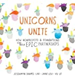 Unicorns Unite: How nonprofits and foundations can build EPIC Partnerships