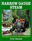 Narrow Gauge Steam: Its Origins and World-wide Development