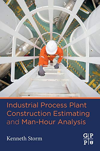 Industrial Process Plant Construction Estimating and Man-Hour Analysis