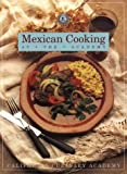 img - for Mexican Cooking at the Academy (Easy & Elegant Meals) book / textbook / text book