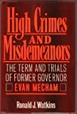 High Crimes and Misdemeanors: The Term and Trials of Former Governor Evan Mecham