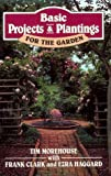 Basic Projects and Plantings for the Garden, Tim Morehouse, 0811730484