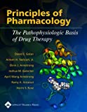 Principles of Pharmacology : The Pathophysiologic Basis of Drug Therapy, David E. Golan, Armen H. Tashjian, Ehrin Armstrong, Joshua M. Galanter, April Wang Armstrong, Ramy A. Arnaout, Harris S. Rose, 0781746787