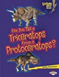 Can You Tell a Triceratops from a Protoceratops?(Hardback) - 2013 Edition