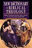 New Dictionary of Biblical Theology: Exploring the Unity & Diversity of Scripture, , 0830814388
