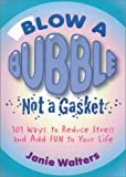 Blow a Bubble, Not a Gasket, Janie Walters, 1893062392