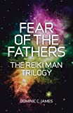 Book Cover for Fear of the Fathers: The Reiki Man Trilogy