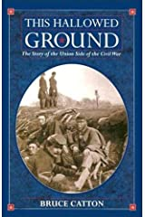 This Hallowed Ground: A History of the Civil War (Vintage Civil War Library) Kindle Edition