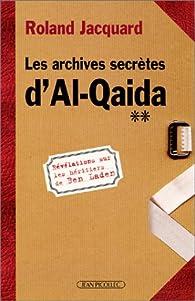 Les archives secrètes d'Al Qaida par Roland Jacquard