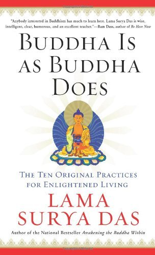 Buddha Is as Buddha Does: The Ten Original Practices for Enlightened Living cover